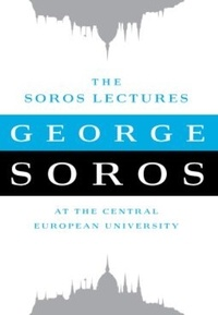 George Soros - The Soros Lectures.