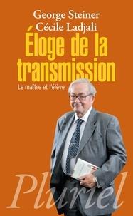 George Steiner et Cécile Ladjali - Eloge de la transmission - Le maître et l'élève.