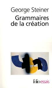 George Steiner - Grammaires de la création.
