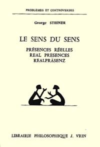 George Steiner - Le sens du sens - Présences réelles.