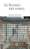 George Steiner - Le silence des livres.