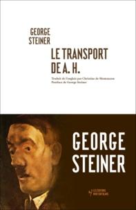 Livres audio gratuits, pas de téléchargements Le transport de A. H. FB2 CHM MOBI 9782882506283 par George Steiner