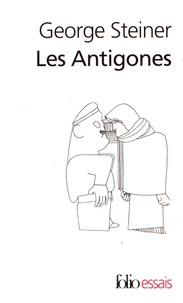 George Steiner - Les Antigones.