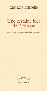 George Steiner - Une certaine idée de l'Europe.