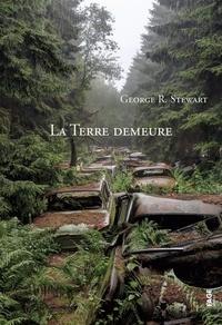 George Stewart - La Terre demeure.