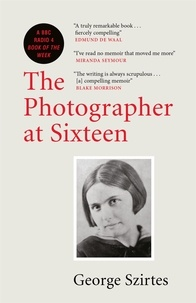 George Szirtes - The Photographer at Sixteen - A BBC RADIO 4 BOOK OF THE WEEK.