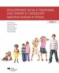 George Tarabulsy et Marc A. Provost - Développement social et émotionnel chez l'enfant et l'adolescent - Tome 2, Applicationspratiquesetcliniques.