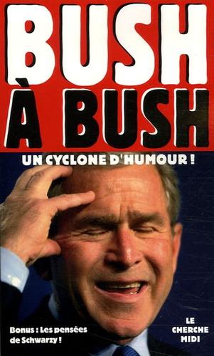 Bush à Bush. Un cyclone d'humour !