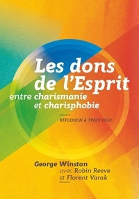 George Winston - Les dons de l'Esprit entre charismanie et charisphobie - Réflexion à trois voix.