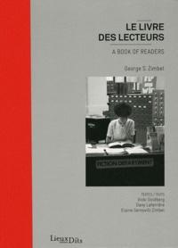 George Zimbel et Dany Laferrière - Le livre des lecteurs.