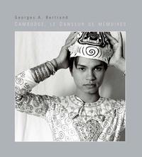 Georges A. Bertrand - Cambodge, le danseur de mémoires.