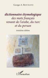 Google epub books téléchargement gratuit Dictionnaire étymologique des mots français venant de l'arabe, du turc et du persan  - Troisième édition