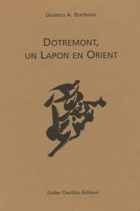 Georges A. Bertrand - Dotremont, un Lapon en Orient.