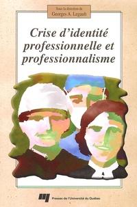 Georges-A Legault - Crise d'identité professionnelle et professionnalisme.