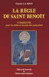 Georges-Abel Simon - La règle de saint Benoît commentée pour les oblats et les amis des monastères.