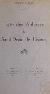 Georges-Abel Simon - Liste des abbesses de Saint-Désir de Lisieux.