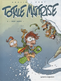 Georges Abolin et Olivier Pont - Totale maîtrise Tome 4 : Peuf Daddy.