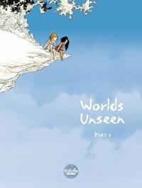 Georges Abolin et Olivier Pont - Worlds Unseen - Volume 1.