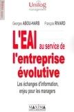 Georges Abou-Harb et François Rivard - L'EAI au service de l'entreprise évolutive - Les échanges d'information, enjeu pour les managers.