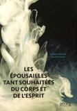 Georges Abraham et Maud Struchen - Les épousailles tant souhaitées de l'âme et du corps - La revanche de la passion sur la pensée.