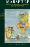 Georges Aillaud et Simone Arzano - Marseille, 2600 ans de découvertes scientifiques - Tome 1 : La tradition scientifique à Marseille et en Provence.