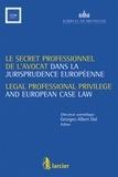 Georges-Albert Dal - Le secret professionnel de l'avocat dans la jurisprudence européenne.