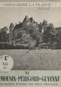 Georges Albert-Roulhac et Robert Doisneau - Limousin, Périgord, Guyenne - Creuse, Haute-Vienne, Corrèze, Dordogne, Tarn-et-Garonne, Lot-et-Garonne, Gironde, Lot..