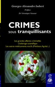Ucareoutplacement.be Crimes sous tranquillisants - Les grandes affaires criminelles, l'éclairage scientifique Image