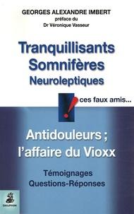 Georges-Alexandre Imbert - Tranquillisants, Somnifères, Neuroleptiques ces faux amis... - Antidouleurs et l'affaire du Vioxx.