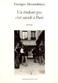 Georges Alexandrinos - Un étudiant grec s'est suicidé à Paris.