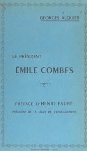 Georges Alquier et Henri Fauré - Le Président Émile Combes.