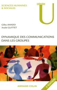 Georges Amado et André Guittet - Dynamique des communications dans les groupes.