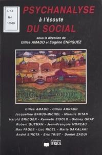 Georges Amado et  Collectif - La psychanalyse à l'écoute du social.