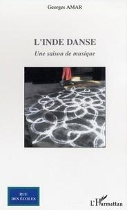 Georges Amar - L'Inde danse : une saison de musique.