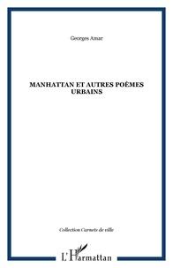 Georges Amar - Manhattan et autres poèmes urbains.