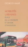 Georges Amar - Mobilités urbaines - Eloge de la diversité et devoir d'invention.