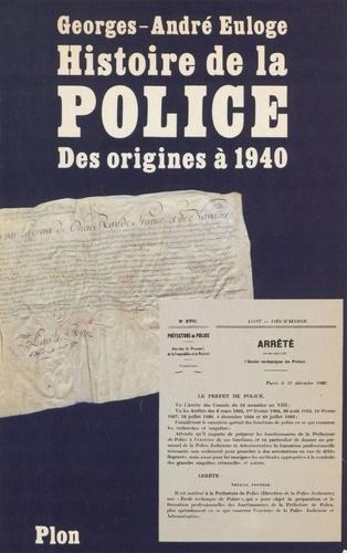 Histoire de la police et de la gendarmerie. Des origines à 1940