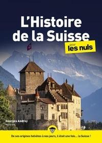 Georges Andrey - Histoire de la Suisse pour les Nuls mégapoche.