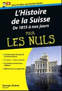 Georges Andrey - L'histoire de la Suisse - Tome 2 : De 1815 à nos jours.