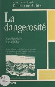 Georges Apap et Dominique Barbier - La dangerosité : approche pénale et psychiatrique - Actes des cinquièmes Journées de Psychiatrie en Ardèche, Privas, 18 et 19 mai 1990.