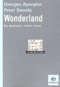 Georges Aperghis et Peter Szendy - Wonderland - La musique, recto verso.