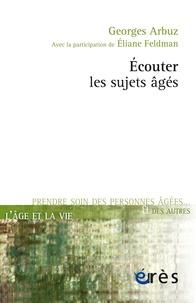 Georges Arbuz - Ecouter les sujets âgés.