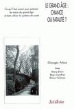 Georges Arbuz - Le grand âge : chance ou fatalité ?.