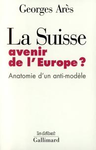 LA SUISSE, AVENIR DE LEUROPE ? Anatomie dun anti-modèle.pdf