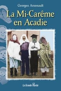 Georges Arsenault - La Mi-Carême en Acadie.