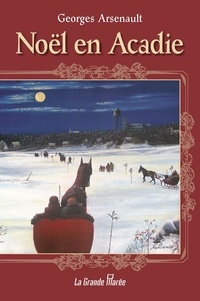 Georges Arsenault - Noël en Acadie.