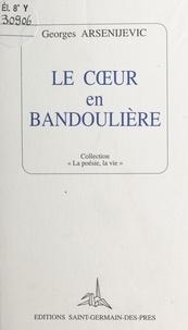 Georges Arsenijevic - Le cour en bandoulière.