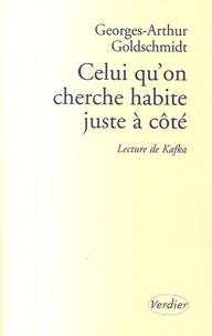 Georges-Arthur Goldschmidt - Celui qu'on cherche habite juste à côté - Lecture de Kafka.