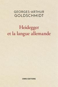 Georges-Arthur Goldschmidt - Heidegger et la langue allemande.