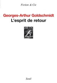 Georges-Arthur Goldschmidt - L'esprit de retour.